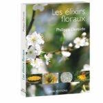 Les Elixirs floraux est un livre de référence sur la florithérapie, en particulier sur les élixirs contemporains européens et les traditionnels de Bach
